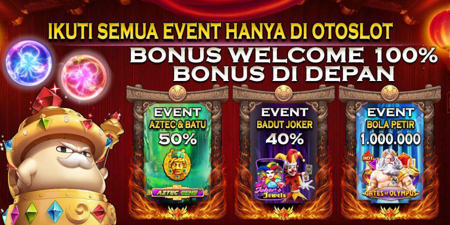 Cari Bo Bonus Event Permainan Slot Terlengkap ? Gabung di OTOSLOT